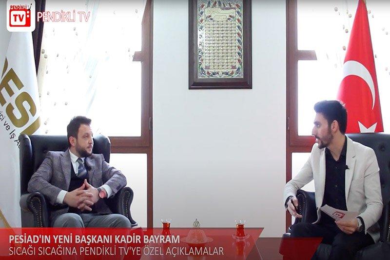 PESİAD Başkanımız A.Kadir Bayram'ın Pendikli TV Röportajı